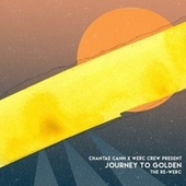 Journey To Golden The Re-WERC von Chantae Cann