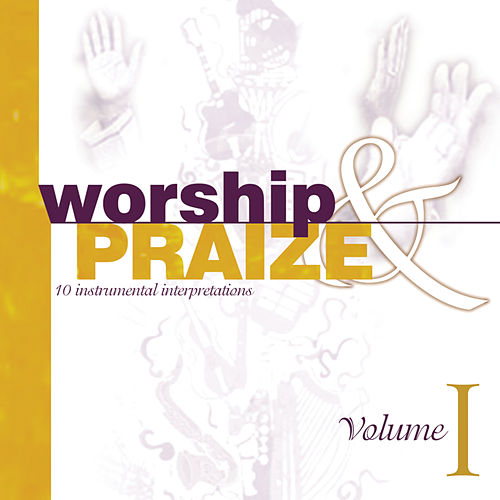 Worship & Praize, Vol. 1 by Various Artists