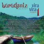 Karadeniz Müzikleri Vira Vira, Vol. 1 (Yeni Şarkılar) de Various Artists