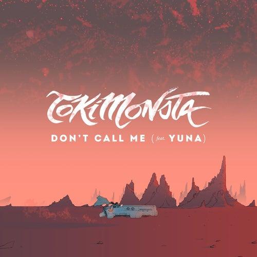 Don't Call Me (feat. Yuna) de TOKiMONSTA
