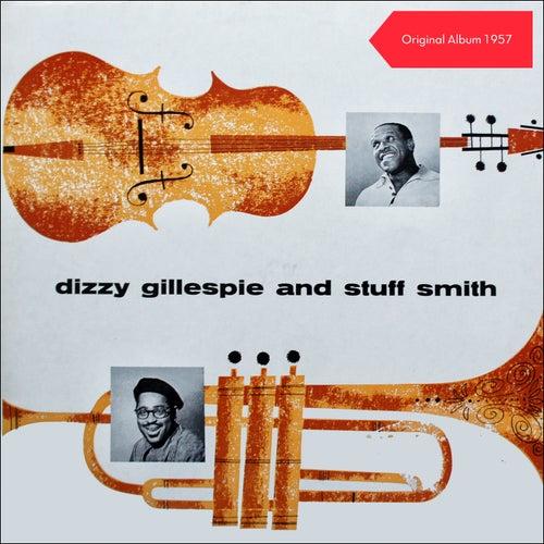 Dizzy Gillespie & Stuff Smith (Original Album 1957) de Dizzy Gillespie