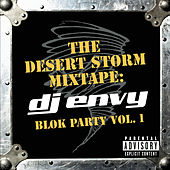 The Desert Storm Mixtape: DJ Envy Blok Party Vol. 1 by DJ Envy