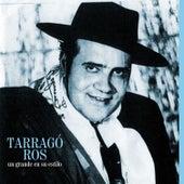 Tarragó Ros: Un Grande en Su Estilo de Various Artists