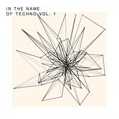 In the Name of Techno, Vol. 1 de Various Artists