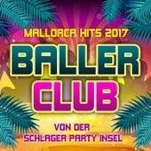 Ballerclub - Mallorca Hits 2017 von der Schlager Party Insel von Various Artists