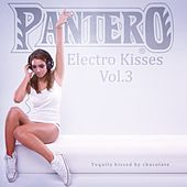 Pantero: Electro Kisses, Tequila Kissed by Chocolate, Vol. 3 by Various Artists
