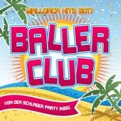 Baller Club - Mallorca Hits 2017 von der Schlager Party Insel von Various Artists