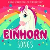 Einhorn Songs - Mallorca Schlager Hits für deine Party 2017 von Various Artists