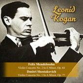 Felix Mendelssohn: Violin Concerto No. 2 In E Minor, Op. 64 / Dmitri Shostakovich: Violin Concerto No. 1 In A Minor, Op. 77 by Leonid Kogan