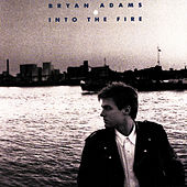 Into The Fire by Bryan Adams