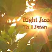 Right Jazz To Listen de Various Artists