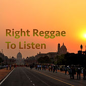 Right Reggae To Listen by Various Artists