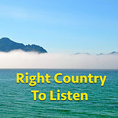 Right Country To Listen by Various Artists