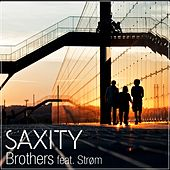 Brothers (feat. Strøm) by Saxity