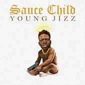Sauce Child by Young Jizz