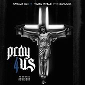 Pray for Us (Remix) [feat. Young Noble & Dave East] by Apollo Ali