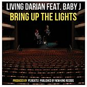 Bring Up the Lights (feat. Baby J) by Living Darian