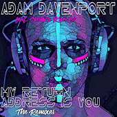 My Return Address Is You (The Remixes) by Adam Davenport