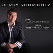 Maravilloso Poder de Jerry Rodriguez