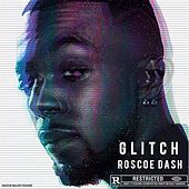 Glitch by Roscoe Dash
