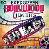 Evergreen Bollywood Film Hits & Vintage Hindi Movies Songs, Vol. 1 by Various Artists