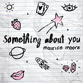 Something About You by Maurice Moore