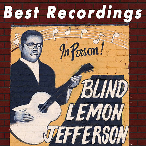 Best Recordings of Blind Lemon Jefferson by Blind Lemon Jefferson