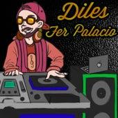 Diles by Fer Palacio