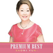 Saori Yuki Premium Best by Various Artists