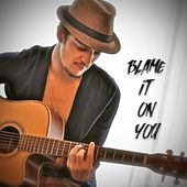 Blame It on You by Carl Martin