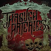 The Life, Death & Rebirth of... by Through Arteries