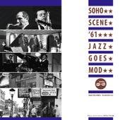 Soho Scene '61 Jazz Goes Mod de Various Artists