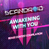 Awakening With You (Remix Contest Compilation) de Scandroid