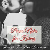 Piano Notes for Kissing – Romantic Love Piano Music Soundscapes von Piano Romance