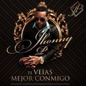 Te Veías Mejor Conmigo by Jhonny P