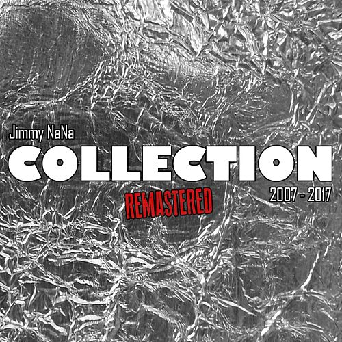 Collection: 2007-2017 (Remastered) by Jimmy NaNa