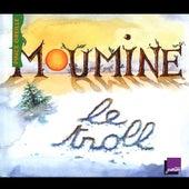 Moumine le Troll (Collection Les histoires du Pince Oreilles) by Caroline Ledoux