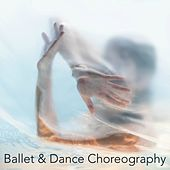 Ballet & Dance Choreography - Instrumental Ballet Music, Contemporary Dance and Modern Dance Choreography by Ballet Dance Company
