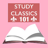 Study Classics 101 - New Age Music Collection to Improve Memory & Positive Thinking by Various Artists