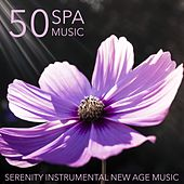 50 Spa Music - Serenity Instrumental New Age Music and Zen Tracks for Massage and Yoga von Serenity Wiliams