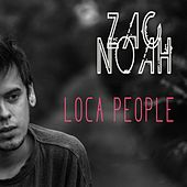 Loca People by Zac Noah