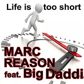 Life Is Too Short by Marc Reason