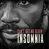 Insomnia de Can't Get No Sleep