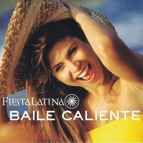 Fiesta Baile: Fiesta Latina by Various Artists