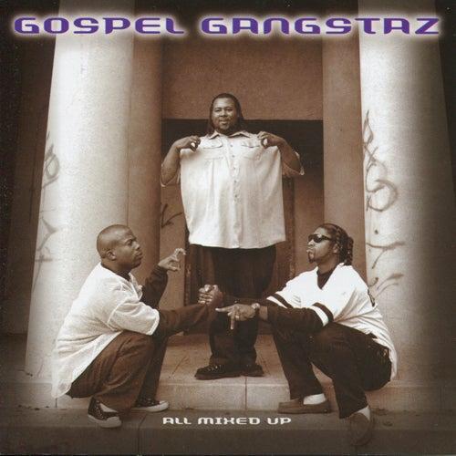 All Mixed Up by Gospel Gangstaz
