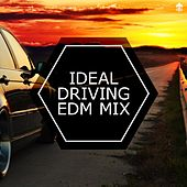 Ideal Driving EDM Mix by Various Artists