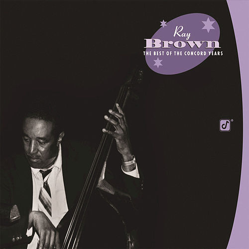 Best Of The Concord Years by Ray Brown