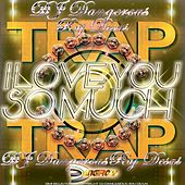 I Love You So Much (Trap) de DJ Dangerous Raj Desai