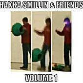 Hakka Smillin and Friends Volume 1 (The Normie Edition) by Hakka Smillin