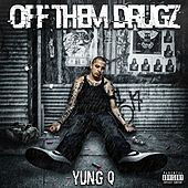 Off Them Drugz by Yung Q